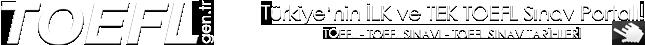 Toefl - Toefl Kursu Forum - YDS - Ielts - Gmat - �ngilizce - Almanca - �spanyolca - Rus�a - vBulletin